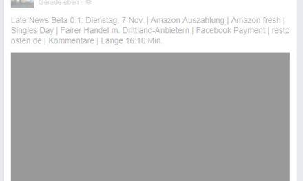 Late News 7 Nov. 2017 | Amazon Auszahlung | Amazon fresh | Singles Day | Fairer Handel m. Drittland-Anbietern | Facebook Payment | restposten.de